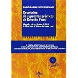 Resolución de supuestos prácticos de Derecho Penal: Adaptados a la Ley Orgánica 5/2010, de 22 de junio, de Reforma...