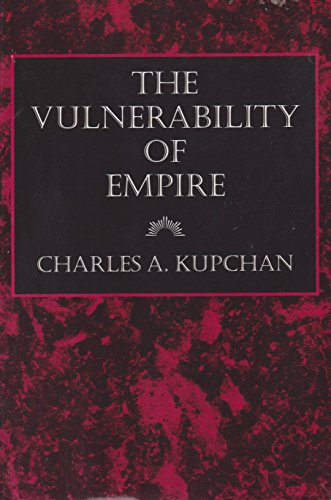 The Vulnerability of Empire (Cornell Studies in Security Affairs)