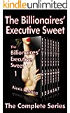 The Billionaires' Executive Sweet, The Complete Series: (Alpha Billionaire Romance)
