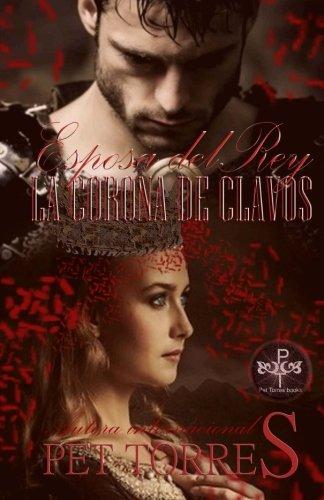 Esposa del Rey : Corona de Clavos: Volume 1 (Trilogía Esposa del Rey)