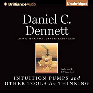 Intuition Pumps and Other Tools for Thinking | [Daniel C. Dennett]