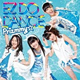 EZ DO DANCE♪Prizmmy☆