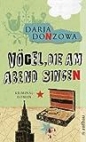 Vögel, die am Abend singen: Kriminalroman (Tanja ermittelt, Band 6) title=