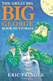 img - for The Great Big Big George Book of Stories by Eric Pringle (2011-08-01) book / textbook / text book