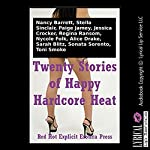 Twenty Stories of Happy Hardcore Heat: Twenty Explicit Erotica Stories | Nancy Barrett,Stella Sinclair,Paige Jamey