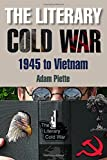 img - for Literary Cold War, 1945 to Vietnam by Adam Piette (2009-05-25) book / textbook / text book
