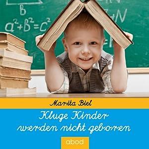 Kluge Kinder werden nicht geboren Hörbuch