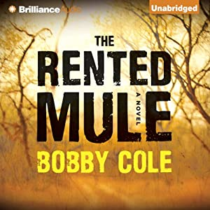 The Rented Mule: A Novel | [Bobby Cole]