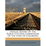 Annual Report Of The Public Utilities Commission Of The State Of Colorado