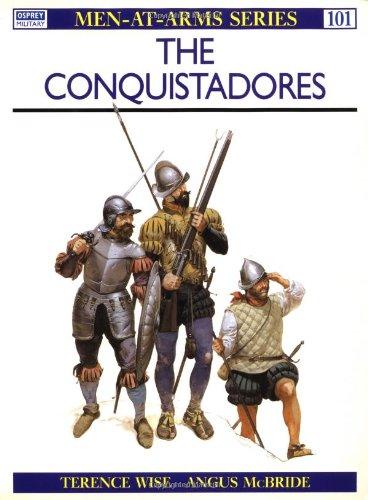 The Conquistadores (Men-at-Arms)