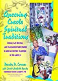img - for Queering Creole Spiritual Traditions: Lesbian, Gay, Bisexual, and Transgender Participation in African-Inspired Traditions in the Americas (Haworth Gay and Lesbian Studies) book / textbook / text book