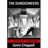 Ghouls' Paradise (The Dungeoneers Book 10)by Gavin Chappell