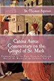 Catena Aurea: Commentary on the Gospel of St. Mark: Commentary on the Four Gospels Collected Out of the Works of the Fathers (Volume 2)