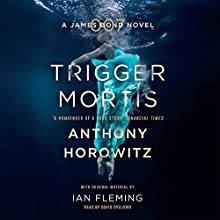 Trigger Mortis: A James Bond Novel Audiobook by Anthony Horowitz Narrated by David Oyelowo