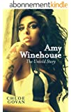 Amy Winehouse - The Untold Story (English Edition)