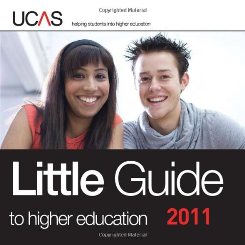 Little Guide: to Higher Education, For Entry to University and College in 2011