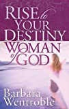 img - for Rise to Your Destiny, Woman of God book / textbook / text book