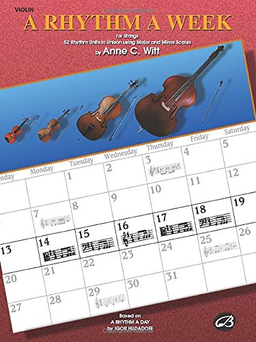 A Rhythm a Week: For Strings : 52 Rhythm Units in Unison Using Major and Minor Scales