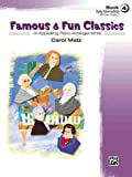 Famous & Fun Classics, Book 4 (Early Intermediate): 16 Appealing Piano Arrangements