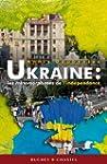 Ukraine, les m�tamorphoses de l'ind�p...