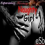 Naughty Girl | J Jezebel,Essemoh Teepee