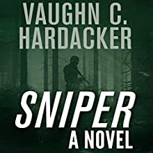 Sniper: A Thriller Audiobook by Vaughn C. Hardacker Narrated by Christopher Price