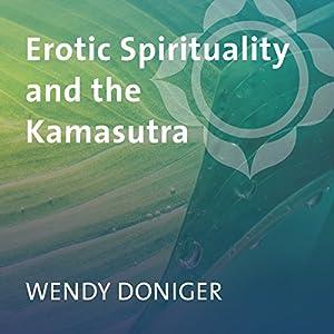 Erotic Spirituality and the Kamasutra Speech
