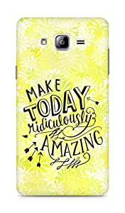 AMEZ make today ridiculously amazing Back Cover For Samsung Galaxy ON7