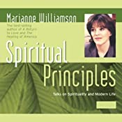 Spiritual Principles: Talks on Spirituality and Modern Life | [Marianne Williamson]