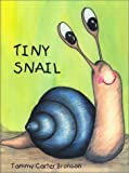 img - for By Tammy Carter Bronson Tiny Snail (Revised) [Paperback] book / textbook / text book