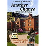 Another Chance: A Christian Romance (A Series of Chances Book 1) ~ Christian Author -...