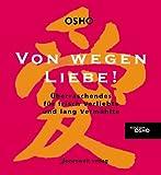 Von wegen Liebe!. Edition Osho,  Band 2 (3936360774) by Osho