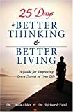 25 Days to Better Thinking and Better Living: A Guide  for Improving Every Aspect of Your Life (0131738593) by Elder, Linda