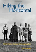 Free Hiking the Horizontal: Field Notes from a Choreographer Ebooks & PDF Download