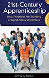 img - for 21st-Century Apprenticeship: Best Practices for Building a World-Class Workforce book / textbook / text book