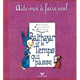 Balthazar et le temps qui passepar Place/ Stancioff