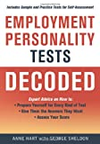 Anne Hart Employment Personality Tests Decoded:Includes Sample and Practice Tests for Self Assessment