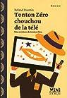 Tonton Zéro chouchou de la télé par Fuentès