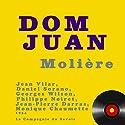 Dom Juan Performance by  Molière Narrated by Jean Vilar, Daniel Sorano, Georges Wilson, Philippe Noiret, Jean-Pierre Darras, Monique Chaumette