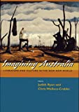 img - for Imagining Australia: Literature and Culture in the New New World (Committee on Australia) book / textbook / text book