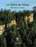 echange, troc Omar M'hirit, Collectif - Le Cèdre de l'Atlas : Mémoire du temps