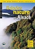 echange, troc Collectif - Balades nature en Alsace : Les Plus Beaux Sites naturels