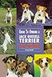 Guide to Owning a Jack Russell Terrier (Re Dog)