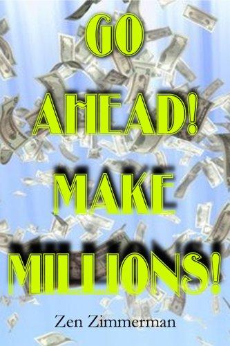 Go Ahead! Make Millions!