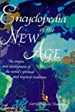 img - for Encyclopedia of the New Age: The Origins and Development of the World's Spiritual and Mystical Traditions book / textbook / text book
