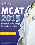 MCAT 2015: What the Test Change Means for You Now (Kaplan Test Prep)