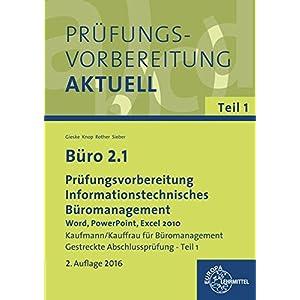 Büro 2.1 - Prüfungsvorbereitung Teil 1 - Informationstechnisches Büromanagement: Informationstech