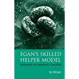 Egan's Skilled Helper Model: Developments and Implications in Counsellingby Val Wosket