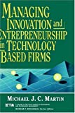 img - for Managing Innovation and Entrepreneurship in Technology-Based Firms book / textbook / text book