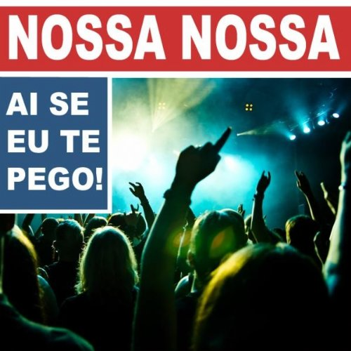 Nossa Nossa (Ai Se Eu Te Pego) [Single Version] - Michel Tel�